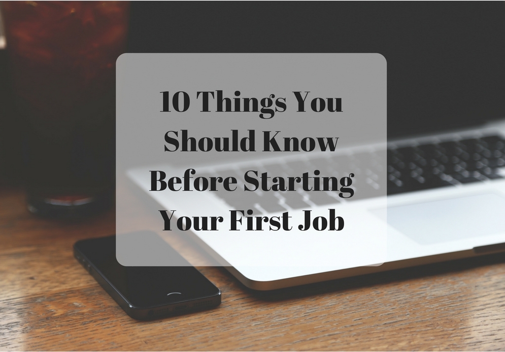 10 Things I Wish I'd Known Before Starting My First Job